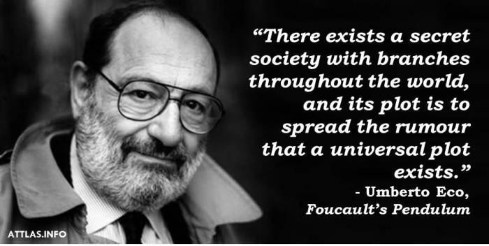 Image & Quote by Umberto Eco on Conspiracy, Foucault's Pendulum.